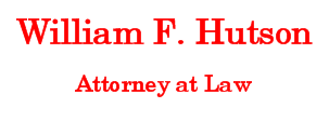 William F. Hutson Attorney at Law